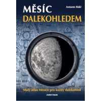 Měsíc dalekohledem. Malý atlas Měsíce pro každý dalekohled. Antonín Rükl.