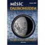Měsíc dalekohledem. Malý atlas Měsíce pro každý dalekohled....