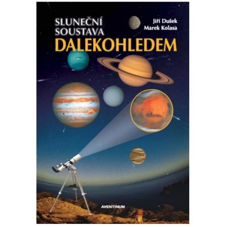 Sluneční soustava dalekohledem. Jiří Dušek, Marek Kolasa.