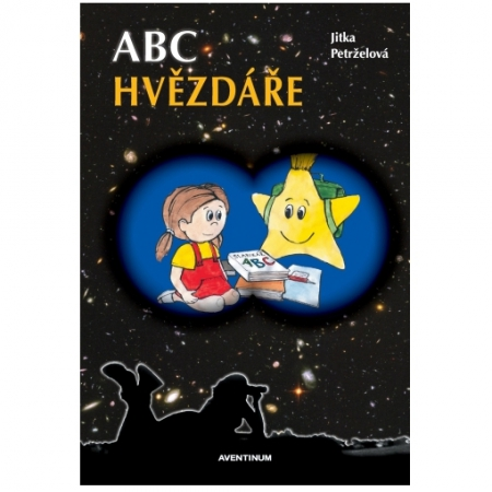 ABC Hvězdáře. Josef Hajný, Jitka Petrželová.